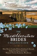 The Missadventure Brides Collection: 7 Daring Damsels Don't Let the Norms of Their Eras Hold Them Back Paperback