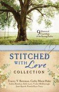 Stitched With Love Romance Collection, the - 9 Historical Courtships in the Sewing Parlor (9781634090315 Series)