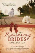 Runaway Brides Collection, the - 7 Historical Brides Get Cold Feet At the Altar (7 In 1 Fiction Series) Paperback