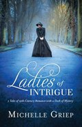 Ladies of Intrigue 3in1: A Gentleman Smuggler's Lady 1815, The; Doctor's Woman 1862, The; House of Secrets 1890