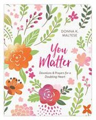 You Matter: Devotions and Prayers For a Doubting Heart Paperback
