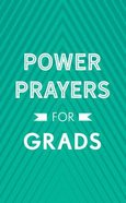 Power Prayers For Grads Paperback