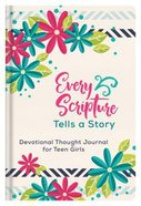 Journal: Every Scripture Tells a Story Devotional Thought Journal For Teen Girls