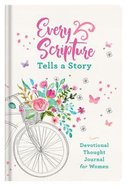 Journal: Every Scripture Tells a Story Devotional Thought Journal For Women: Glimpsing God's Word in the Amazing Story of You!