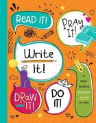 Read It! Pray It! Write It! Draw It! Do It!: A Faith-Building Interactive Journal For Kids Paperback