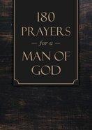180 Prayers For a Man of God Paperback