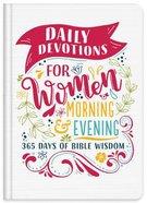 Daily Devotions For Women Morning & Evening Edition: 365 Days of Bible Wisdom Hardback