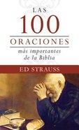 Las 100 Oraciones MS Importantes De La Biblia (The Top 100 Prayers Of The Bible) Paperback