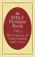 The Bible Promise Book: 500 Scriptures For Understanding God's Grace Paperback