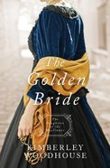 Golden Bride, the - 1849 (#08 in Daughters Of The Mayflower Series)