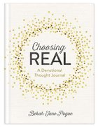 Choosing Real: A Devotional Thought Journal Hardback