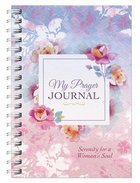 My Prayer Journal: Serenity For a Woman's Soul Spiral