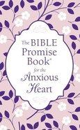 The Bible Promise Book For the Anxious Heart Paperback