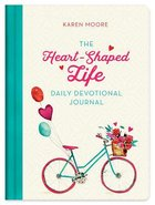 The Heart-Shaped Life Daily Devotional Journal Hardback