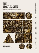 Apostles' Creed, The: A Guide to the Ancient Catechism (Christian Essentials Series)