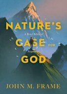 Nature's Case For God: A Brief Biblical Argument Hardback