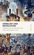 Unbelief and Revolution (Lexham Classics Series) Paperback