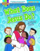 What Does Jesus Do? (Ages 8-10, Reproducible) (Warner Press Colouring & Activity Books Series) Paperback
