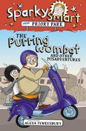 The Purring Wombat and Other Mishaps (#02 in Sparky Smart From Priory Park Series) Paperback