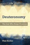 Deuteronomy: The God Who Keeps Promises Paperback