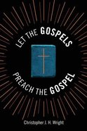 Let the Gospels Preach the Gospel: Sermons Around the Cross Paperback