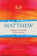 Matthew: A Pastoral and Contextual Commentary (Asia Bible Commentary Series)