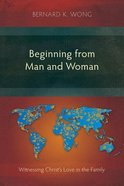 Beginning From Man and Woman: Witnessing Christ's Love in the Family Paperback