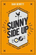 Sunny Side Up: The Breakfast Conversation That Could Change Your Life Paperback