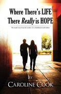 Where There is Life, There Really is Hope Paperback