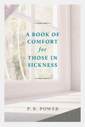 A Book of Comfort For Those in Sickness Paperback