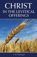 Christ in the Levitical Offerings Paperback