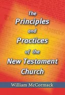 Principles and Practices of the New Testament Church