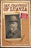 Dan Crawford of Luanza (Classic Biography Series)