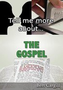 The Gospel (Tell Me More About... Series) Paperback