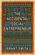 The Accidental Social Entrepreneur Paperback