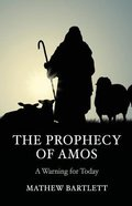 A Warning For Today: The Book of Amos