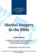 Marital Imagery in the Bible: An Exploration of Genesis 2:24 and Its Significance For the Understanding of New Testament Divorce and Remarriage Teachi