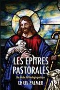 Epitres Pastorales, Les