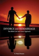Divorce and Remarriage: The Bible's Law and Grace Approach Paperback