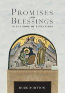Promises and Blessings: In the Book of Revelation Paperback