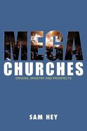 Megachurches: Origins, Ministry and Prospects Paperback