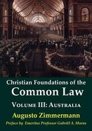 Australia (#03 in Christian Foundations Of The Common Law Series) Paperback