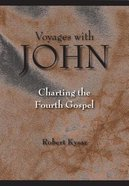 Voyages With John: Charting the Fourth Gospel