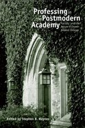 Professing in the Postmodern Academy: Faculty and the Future of Church-Related Colleges Paperback