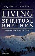 Living Spiritual Rhythms #01 Paperback