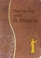 Day By Day With St. Francis (Spiritual Life Series)