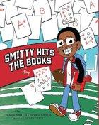 Smitty Hits the Play Books Hardback