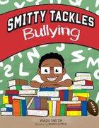 Smitty Tackles Bullying Hardback