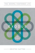 Gospel-Centered Life in Exodus For Students 12 Lessons (Study Guide With Leader Notes) Paperback