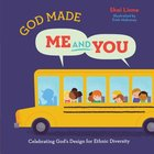 God Made Me and You: Celebrating God's Design For Ethnic Diversity Hardback